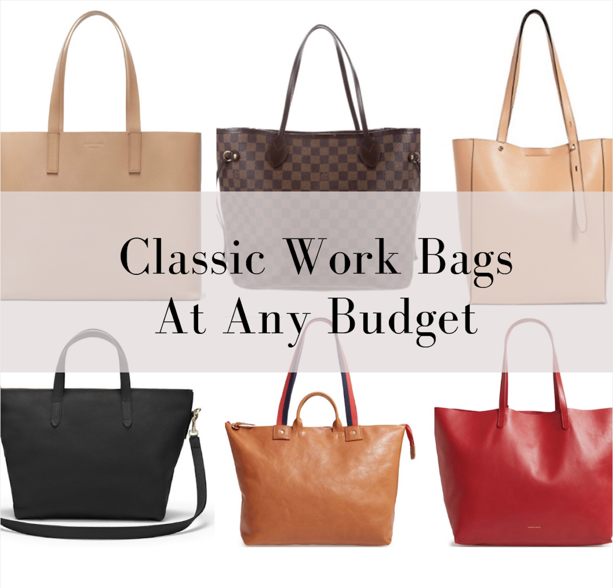 Best And Affordable Work Bags At Every Budget See Anna Jane